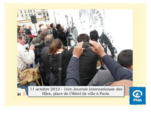 11 octobre 2012 - 1ère Journée internationale des filles, place de l'Hôtel de ville à Paris.