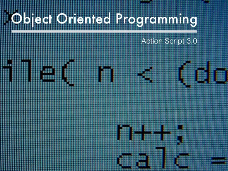 Object Oriented Programming Action Script 3.0