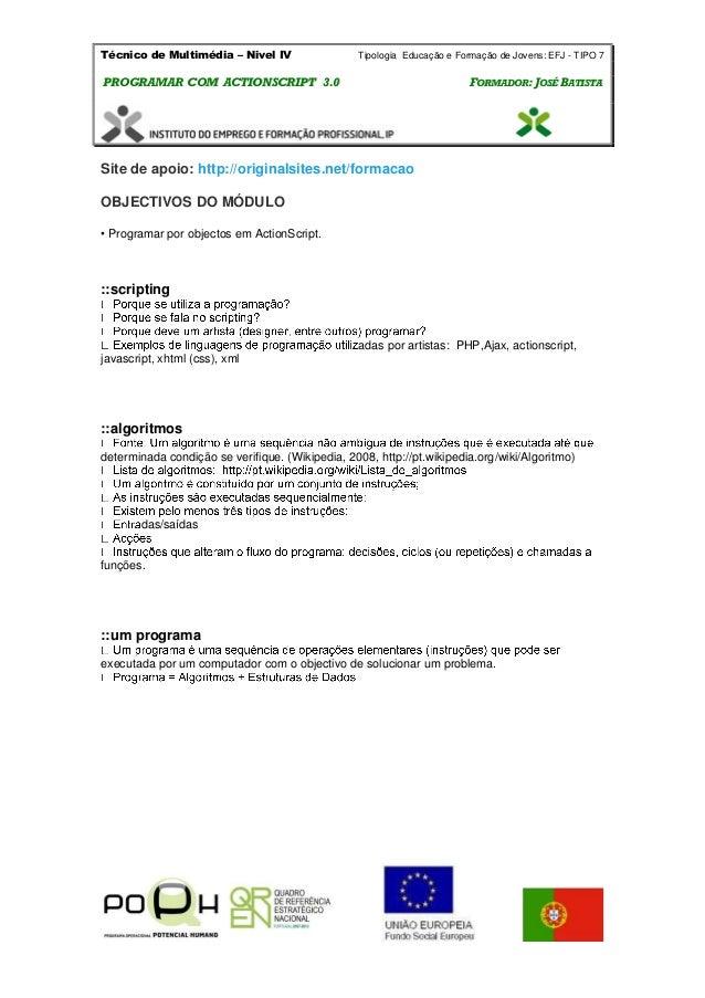 Técnico de Multimédia – Nivel IV Tipologia Educação e Formação de Jovens: EFJ - TIPO 7 PPRROOGGRRAAMMAARR CCOOMM AACCTTIIO...