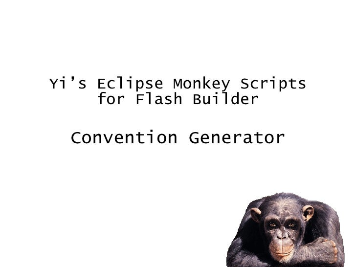 COC 风味的  Flash Builder  代码生成脚本   Yi's Eclipse Monkey Scripts  for Flash Builder Convention Generator By Yi Tan [email_addr...