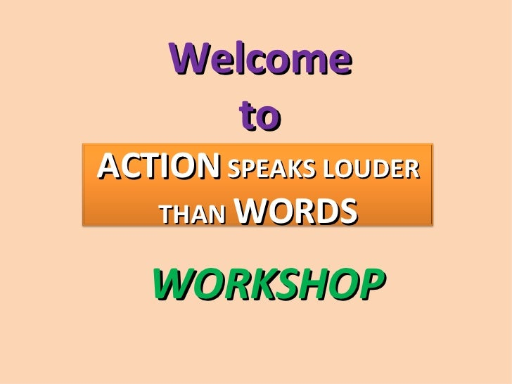 Action speaks louder than words workshop (1)