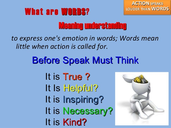 persuasive essay actions speak louder than words Actions speak louder than words essays: over 180,000 actions speak louder than words essays, actions speak louder than words term papers, actions speak louder than words research paper, book reports 184 990 essays, term and research papers available for unlimited access.