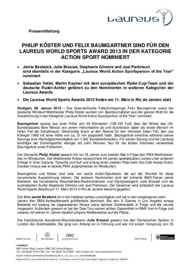 Pressemitteilung     PHILIP KÖSTER UND FELIX BAUMGARTNER SIND FÜR DEN    LAUREUS WORLD SPORTS AWARD 2013 IN DER KATEGORIE ...