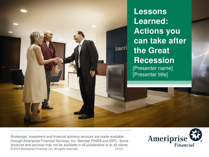Lessons Learned: Actions you can take after the Great Recession<br />[Presenter name] [Presenter title]<br />Brokerage, in...