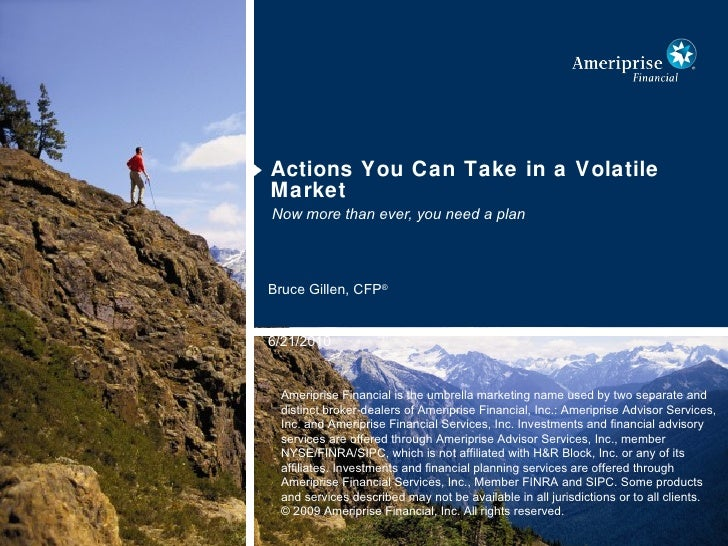<ul><li>Actions You Can Take in a Volatile Market </li></ul>Now more than ever, you need a plan Bruce Gillen, CFP ® 6/21/2...