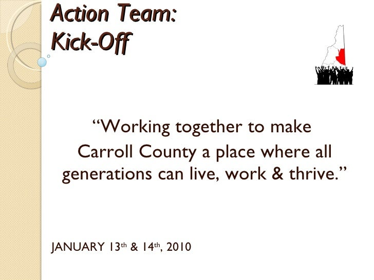 """Action Team:  Kick-Off  """" Working together to make  Carroll County a place where all generations can live, work & thrive.""""..."""