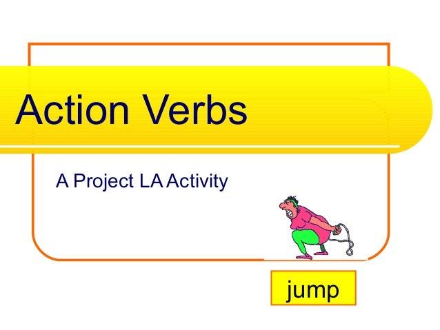 Action VerbsA Project LA Activityjump