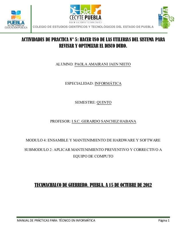 COLEGIO DE ESTUDIOS CIENTÍFICOS Y TECNOLÓGICOS DEL ESTADO DE PUEBLA  ACTIVIDADES DE PRACTICA N° 5: HACER USO DE LAS UTILER...