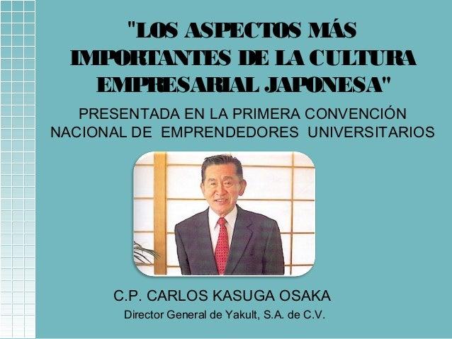 """""""LOS ASPECTOS MÁS  IMPORTANTES DE LA CULTURA  EMPRESARIAL JAPONESA""""  PRESENTADA EN LA PRIMERA CONVENCIÓN  NACIONAL DE EMPR..."""