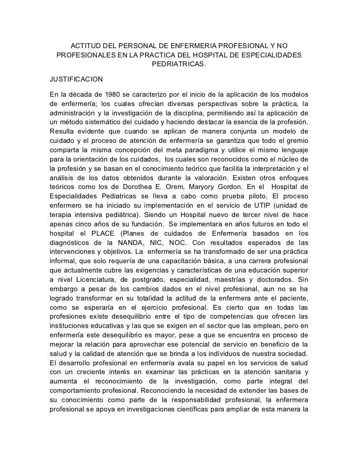 ACTITUD DEL PERSONAL DE ENFERMERIA PROFESIONAL Y NO  PROFESIONALES EN LA PRACTICA DEL HOSPITAL DE ESPECIALIDADES          ...