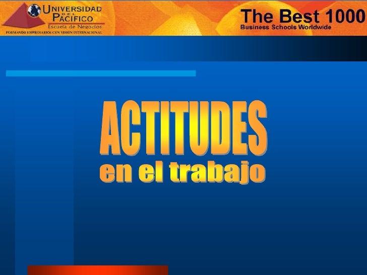 ACTITUDES<br />en el trabajo<br />