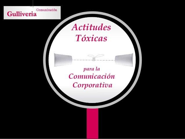 Actitudes Tóxicas para la  Comunicación Corporativa