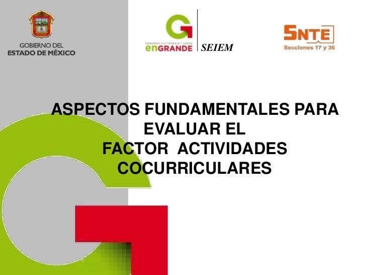 SEIEMASPECTOS FUNDAMENTALES PARA         EVALUAR EL     FACTOR ACTIVIDADES       COCURRICULARES