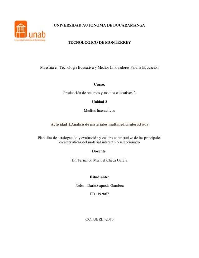 UNIVERSIDAD AUTONOMA DE BUCARAMANGA  TECNOLOGICO DE MONTERREY  Maestría en Tecnología Educativa y Medios Innovadores Para ...