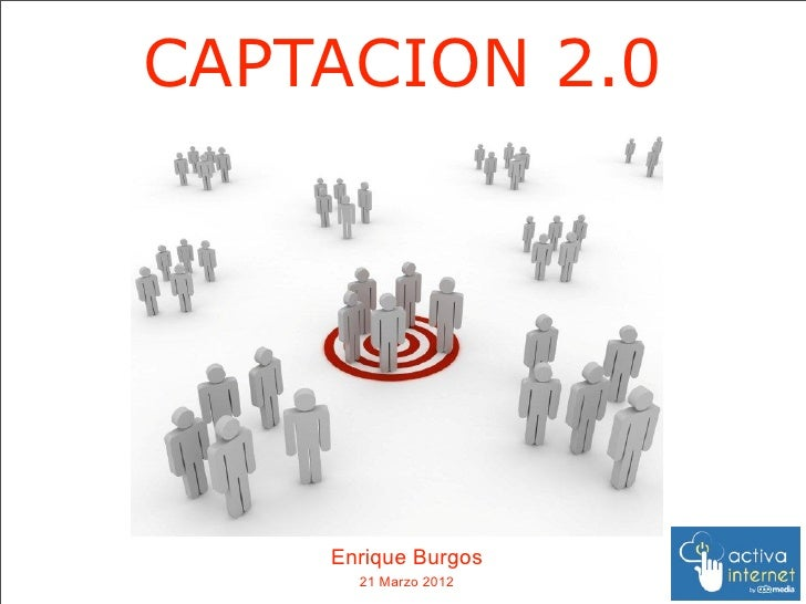 QDQ media: Captación 2.0, por Enrique Burgos.