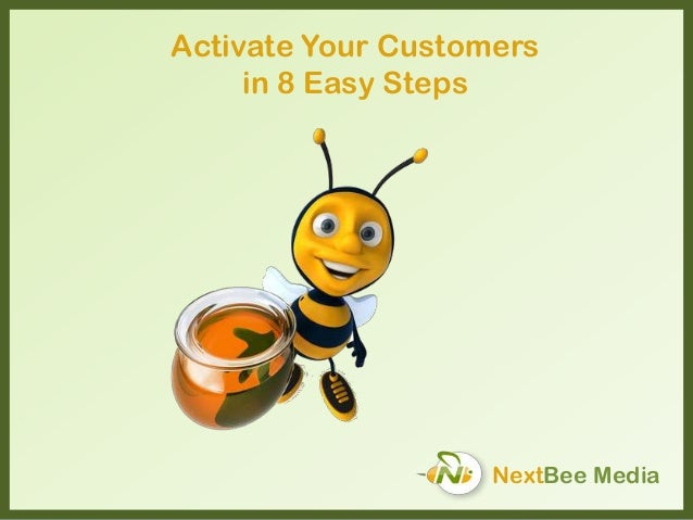 NextBee Media Activate Your Customers in 8 Easy Steps