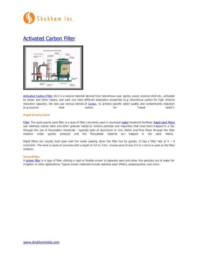 www.shubhamindia.com Activated Carbon Filter Activated Carbon Filter (AC) is a natural material derived from bituminous co...
