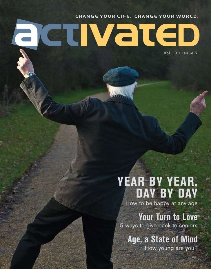 change your life. change your world.                                  Vol 10 • Issue 7                 YEAR BY YEAR,      ...