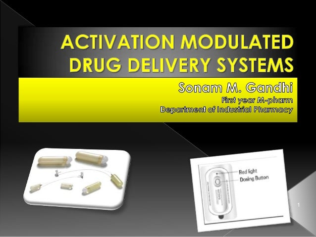 Activation modulated drug delivery systems