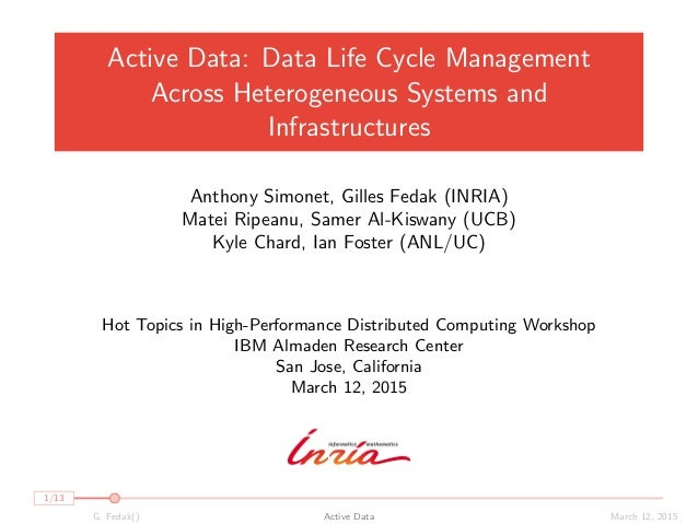 Active Data: Data Life Cycle Management Across Heterogeneous Systems and Infrastructures Anthony Simonet, Gilles Fedak (IN...