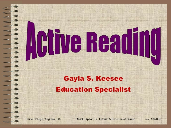 Gayla S. Keesee Education Specialist Paine College, Augusta, GA Mack Gipson, Jr. Tutorial & Enrichment Center rev. 10/2006...