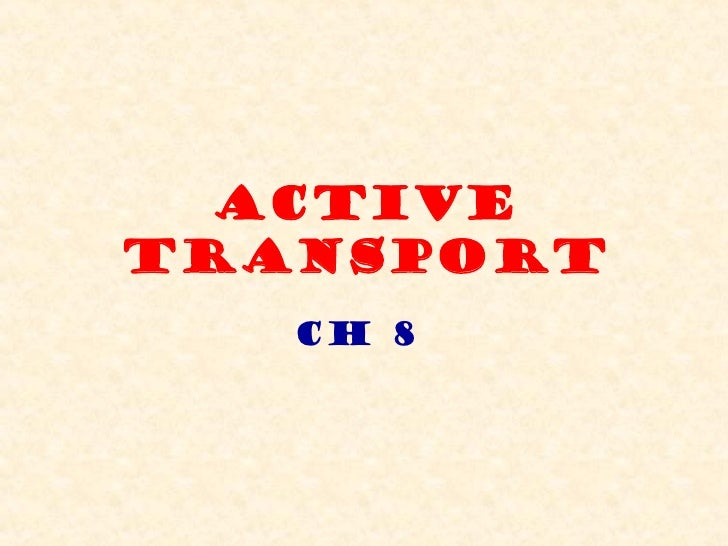 Active Transport Ch 8