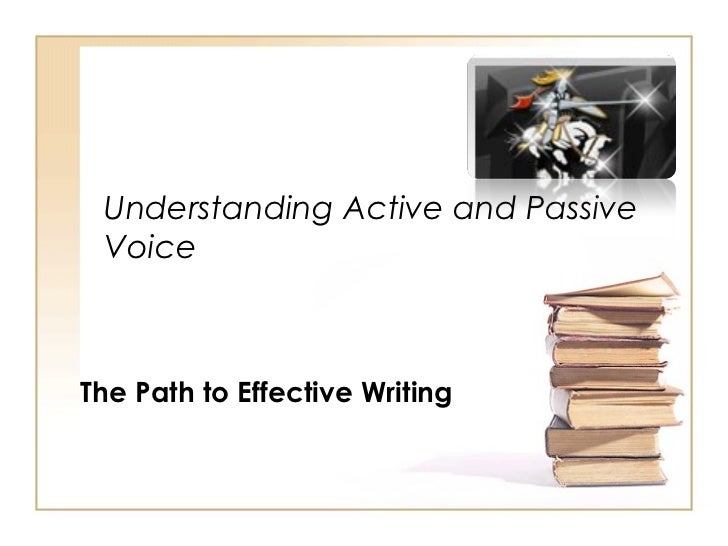 Understanding Active and Passive VoiceThe Path to Effective Writing