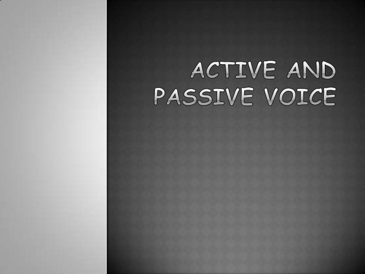  Define what voices of verb are. Differentiate active voice from passive voice. Convert an active voice sentence to pas...
