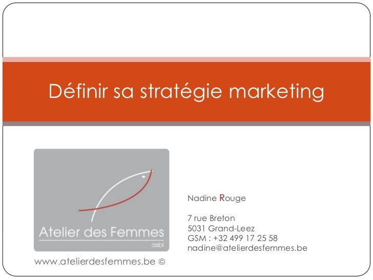 Définir sa stratégie marketing                            Nadine Rouge                            7 rue Breton            ...