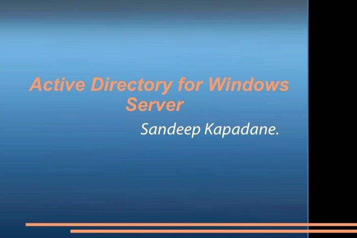 Active Directory for Windows Server  Sandeep Kapadane.