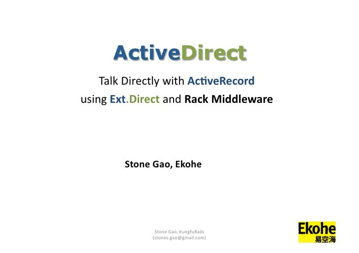 Talk	   Directly	   with	   Ac#veRecord	   	    using	   Ext.Direct	   and	   Rack	   Middleware	                   Stone	...