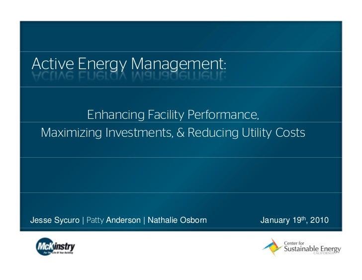 Active Energy Management:          Enhancing Facility Performance,  Maximizing Investments, & Reducing Utility CostsJesse ...