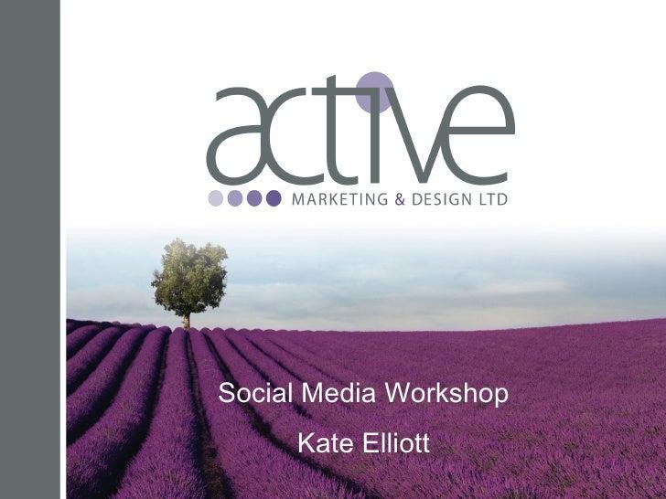 Social Media Workshop Kate Elliott