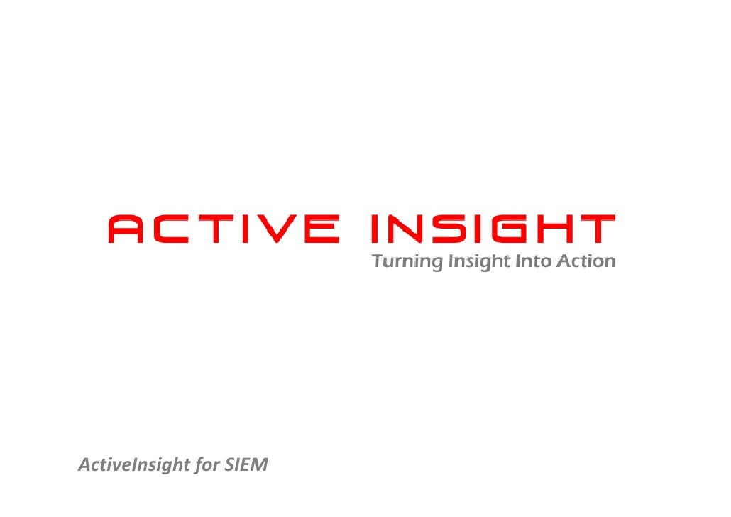 Active Insight for SIEM (Security Information and Event Management)