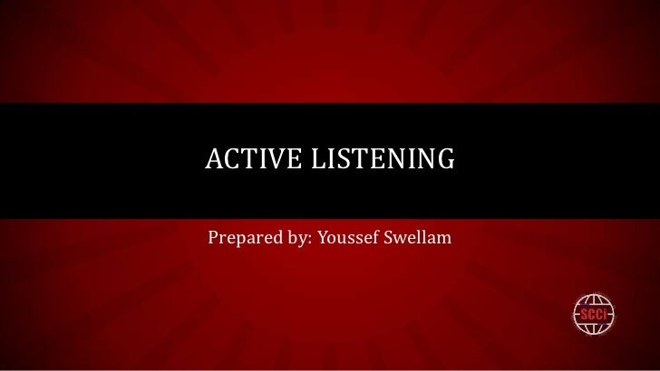 ACTIVE LISTENINGPrepared by: Youssef Swellam