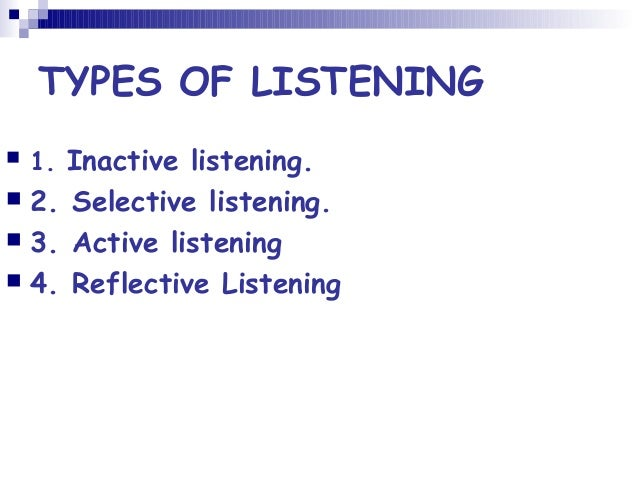 styles of effective listening Tips for successful communication to different listening styles in the clinical laboratory those who have developed or grown up in an environment where a specific concept is the norm must remember that communication fails without a base understanding.