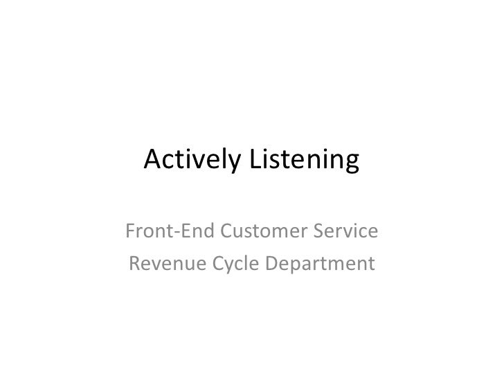 Actively ListeningFront-End Customer ServiceRevenue Cycle Department