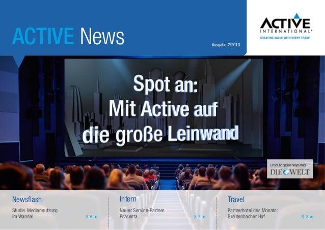 ACTIVE News  Ausgabe 2/2013  Unser Kooperationspartner  Newsflash  Intern  Travel  Studie: Mediennutzung im Wandel  Neuer ...