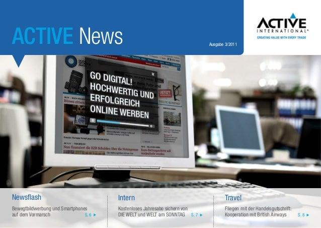 ACTIVE News  Ausgabe 3/2011  Newsflash  Intern  Travel  Bewegtbildwerbung und Smartphones S. 6 auf dem Vormarsch  Kostenlo...