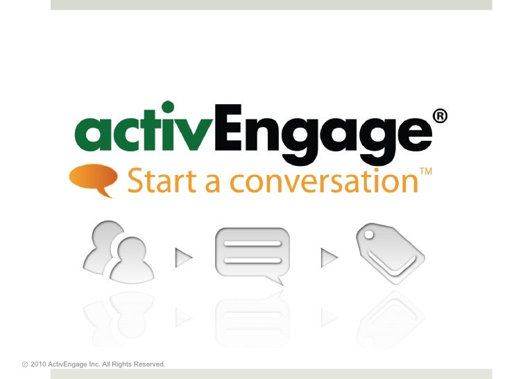 ⓒ  2010 ActivEngage Inc. All Rights Reserved.