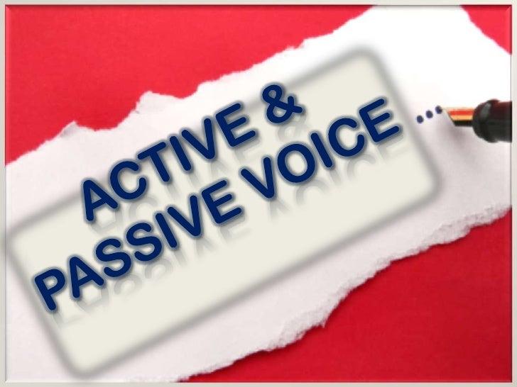 •   Verbs & Voice•   Active Voice & Examples•   Passive Voice & Examples•   Reasons to use active voice•   When to use pas...