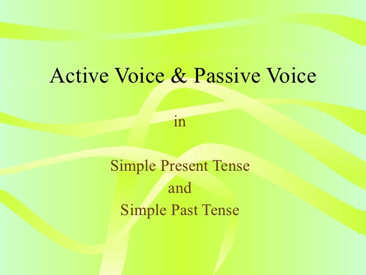 Active Voice & Passive Voice in Simple Present Tense and Simple Past Tense