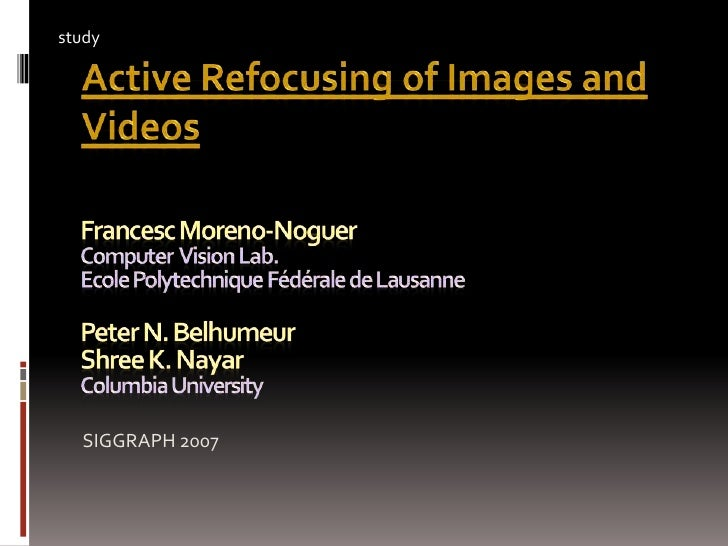 study Active Refocusing Of Images And Videos