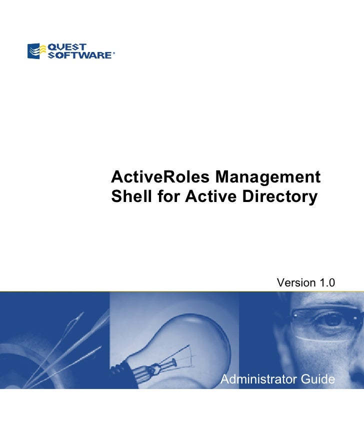 ActiveRoles Management Shell for Active Directory                          Version 1.0                  Administrator Guide