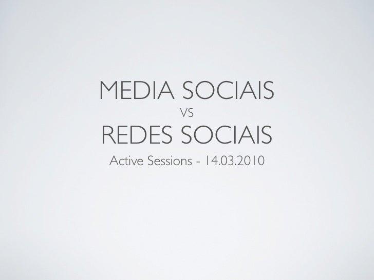 MEDIA SOCIAIS             VS  REDES SOCIAIS Active Sessions - 14.03.2010