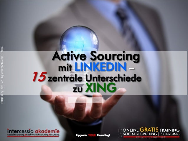 Upgrade YOUR Recruiting!  Active Sourcing mit LINKEDIN –  zentrale Unterschiede zu XING  15  FOTO © by flint via bigstockp...