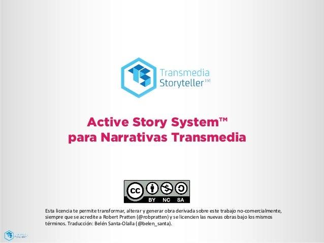Active Story System™ para Narrativas Transmedia Esta  licencia  te  permite  transformar,  alterar  y  gener...