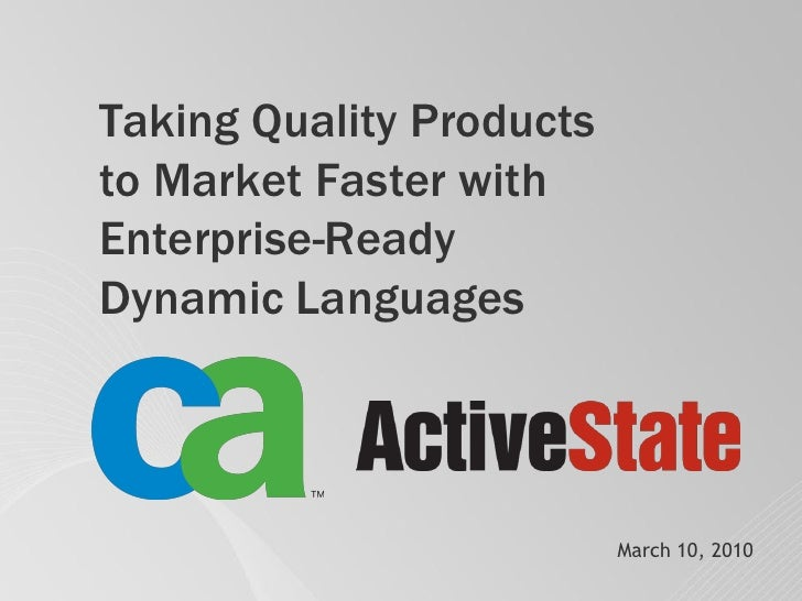 ActiveState, CA, Taking quality products to market faster with enterprise ready dynamic languages