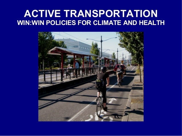 ACTIVE TRANSPORTATION WIN:WIN POLICIES FOR CLIMATE AND HEALTH