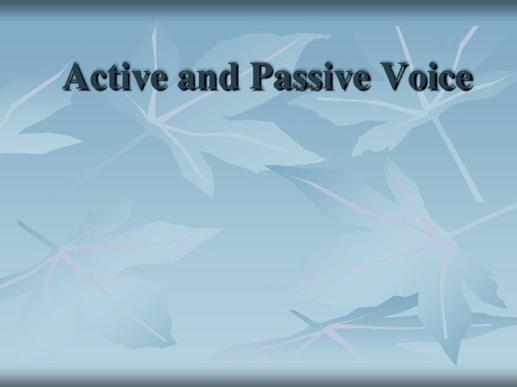 Active and Passive Voice<br />
